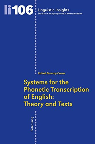 Systems for the Phonetic Transcription of English: Theory and Texts: In collaboration with Inmaculada Arboleda (Linguistic Insights)