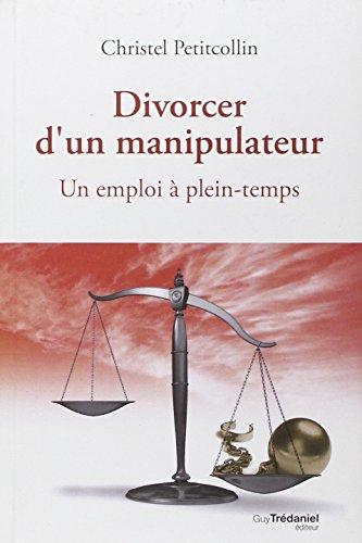 Divorcer d'un Manipulateur par Christel Petitcollin