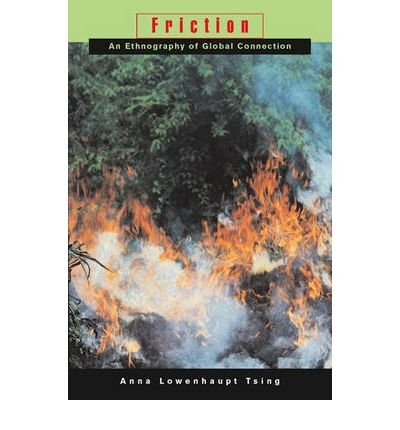[(Friction : An Ethnography of Global Connection)] [By (author) Anna Lowenhaupt Tsing] published on (November, 2004)