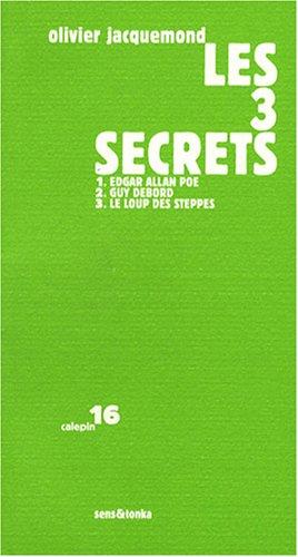 Le Des Steppes Loup (Les 3 secrets : Edgar Allan Poe, Guy Debord, Le loup des steppes)