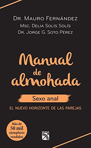 Manual de almohada sexo anal: El nuevo horizonte de las parejas por Mauro Fernández
