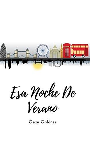 Esa noche de verano: Prométeme que nunca nos separaremos (Spanish Edition)