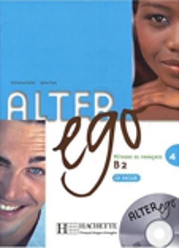 Alter Ego: Livre de l'eleve & CD audio 4: Livre D'eleve (Methode de Francais)