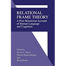 Relational Frame Theory: A Post-Skinnerian Account Of Human Language And Cognition