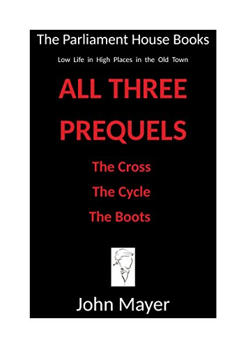 Book cover image for All Three Prequels to the Parliament House Books series: The Cross, The Cycle and The Boots (The Parliament House Books Prequels)