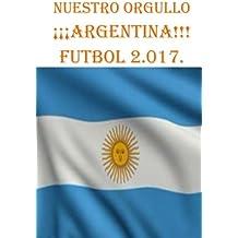 Nuestro Orgullo Fútbol - Argentina: Muestro Futbol