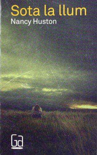Sota la llum par Nancy Huston