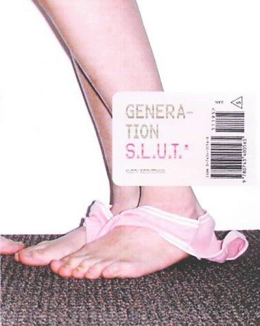 Generation S.L.U.T.: A Brutal Feel-Up Se...