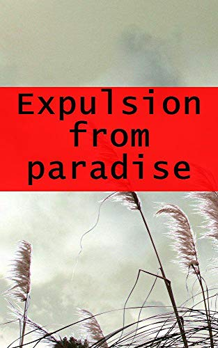 Expulsion from paradise (Portuguese Edition)