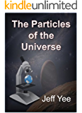 The Particles of the Universe