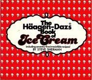 the-haagen-dazs-book-of-ice-cream-by-steve-sherman-1982-08-01