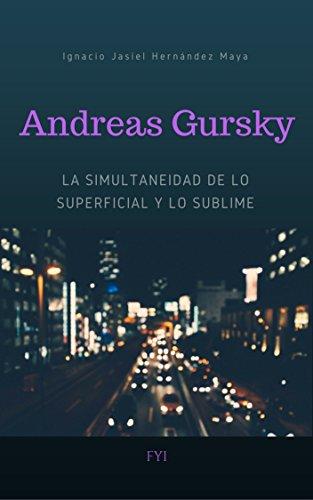 Andreas Gursky: La simultaneidad de lo superficial y lo sublime