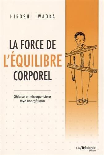 La force de l'équilibre corporel : Shiatsu et micropuncture myo-énergétique