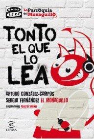 Tonto el que lo lea (FUERA DE COLECCIÓN Y ONE SHOT) por Sergio Fernández «El Monaguillo»