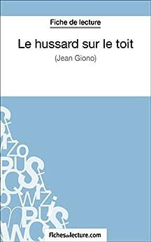 Le hussard sur le toit de Jean Giono Fiche de lecture): Analyse complète de l'oeuvre
