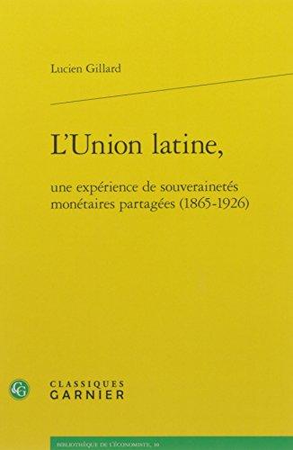L'Union latine, une expérience de souverainetés monétaires partagées (1865-1926)