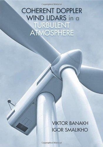 Coherent Doppler Wind Lidars in a Turbulent Atmosphere by Banakh, Viktor, Smalikho, Igor (2013) Hardcover