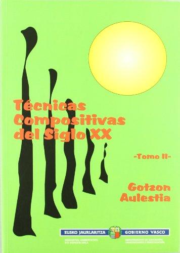 Tecnicas Compositivas Siglo Xx - Tomo Ii (Hezkuntza/hizkuntza/kultura S.)