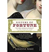 [(Sisters of Fortune: The First American Heiresses to Take England by Storm)] [by: Jehanne Wake]