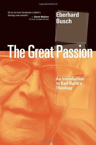 The Great Passion: An Introduction to Karl Barth's Theology (English Edition)