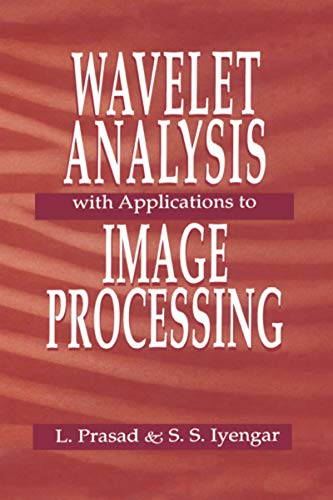 Wavelet Analysis with Applications to Image Processing (English Edition)
