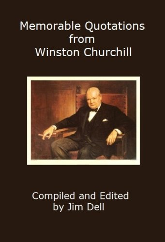 Memorable Quotations From Winston Churchill English Edition