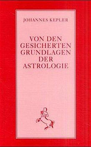Von den gesicherten Grundlagen der Astrologie (Klassiker der Astrologie)