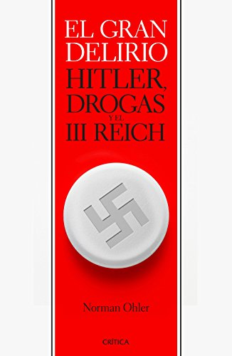 The great delirium: Hitler, drugs and the Third Reich
