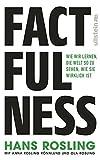 Factfulness: Wie wir lernen, die Welt so zu sehen, wie sie wirklich ist - Hans Rosling, Anna Rosling Rönnlund, Ola Rosling