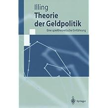 Theorie der Geldpolitik: Eine Spieltheoretische Einführung (Springer-Lehrbuch)