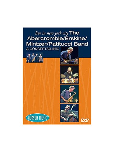 Live In New York City: The Abercrombie/ Erskine/ Mintzer/ Patitucci Band: A Concert/ Clinic. Für Band-Partitur (Rock Abercrombie)