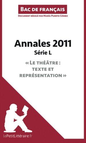 Bac de français 2011 - Annales Série L (Corrigé): Réussir Le Bac De Français