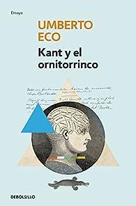 Kant y el ornitorrinco par Umberto Eco
