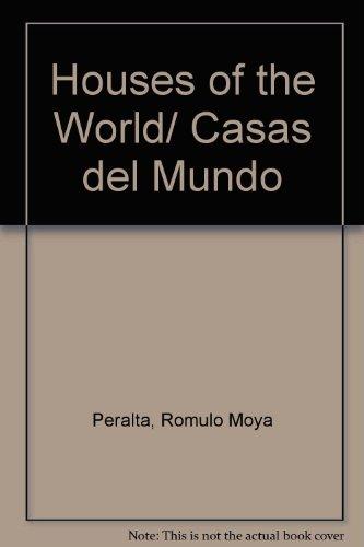 Houses of the World/ Casas del Mundo