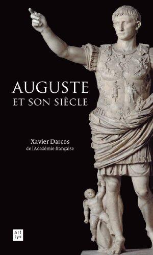 Auguste et son siècle par Xavier Darcos