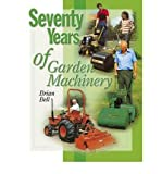 Telecharger Livres Seventy Years of Garden Machinery By author Brian Bell August 2007 (PDF,EPUB,MOBI) gratuits en Francaise