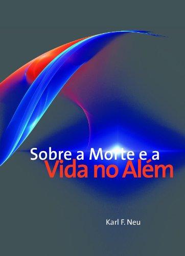 """""""SOBRE A MORTE E A VIDA NO ALÉM"""" (Portuguese Edition)"""
