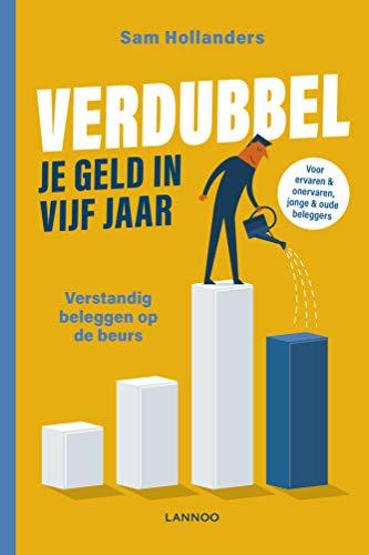 Verdubbel je geld in 5 jaar (Dutch Edition)