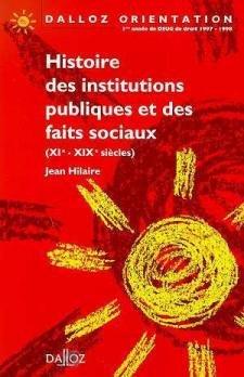 HISTOIRE DES INSTITUTIONS PUBLIQUES ET DES FAITS SOCIAUX. XIème-XIXème siècle, 7ème édition
