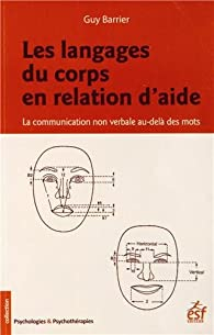 Les langages du corps en relation d'aide par Guy Barrier