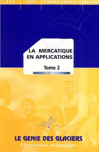 La mercatique en applications : Tome 2, Livre de l'lve, Edition 2002