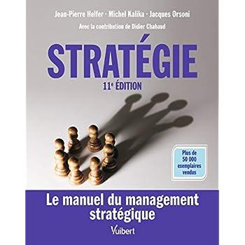 Stratégie - Le manuel du management stratégique