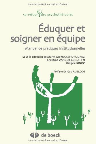 Eduquer et Soigner en Equipe Manuel de Pratiques Institutionnelles