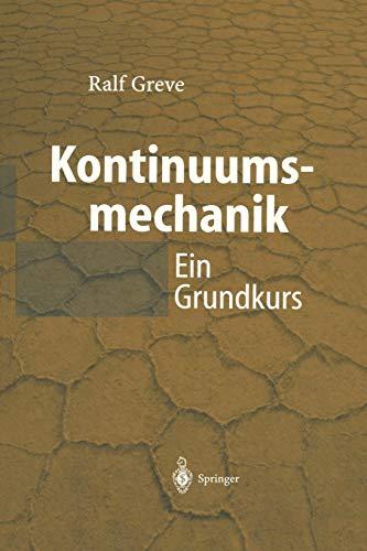 Kontinuumsmechanik: Ein Grundkurs für Ingenieure und Physiker