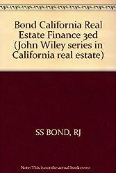Bond California Real Estate Finance 3ed (John Wiley series in California real estate)