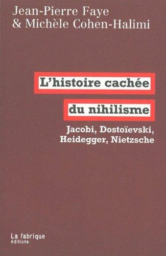 L'histoire cachée du nihilisme : Jacobi, Dostoïevski, Heidegger, Nietzsche par Michèle Cohen-Halimi