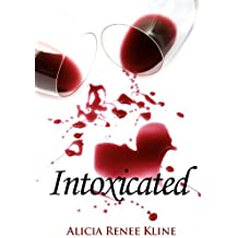 Intoxicated (The Intoxicated Book 1)