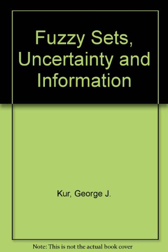 Fuzzy Sets, Uncertainty and Information PDF Books
