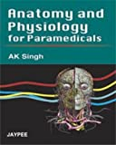 Anatomy And Physiology For Paramedicals