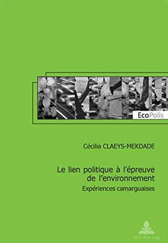 Le Lien Politique À L'epreuve De L'environnement: Experiences Camarguaises